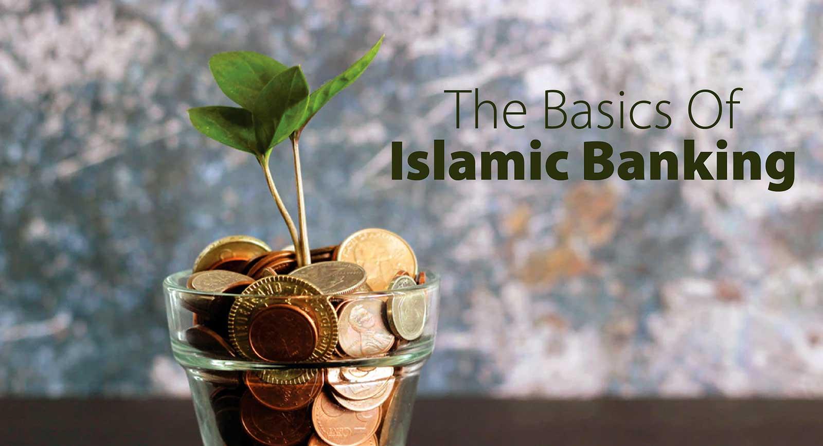 The Basics Of Islamic Banking