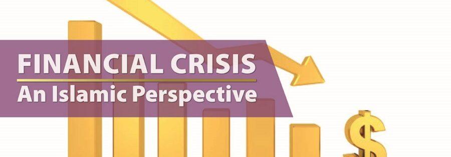 Financial Crisis: An Islamic Perspective